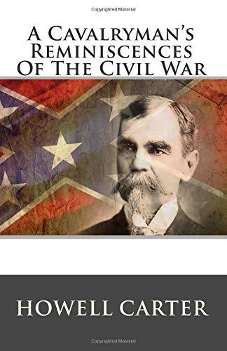 9781500412135: A Cavalryman's Reminiscences Of The Civil War