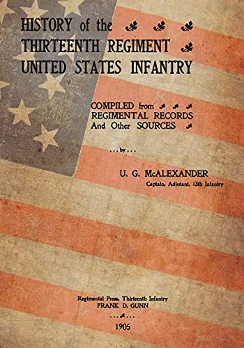 9781500412234: History Of The Thirteenth Regiment United States Infantry