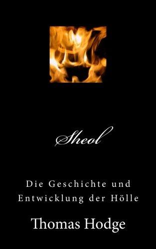 9781500413057: Sheol: Die Geschichte und Entwicklung der H�lle