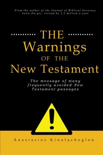 The warnings of the New Testament: The: Kioulachoglou, Anastasios