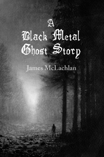 9781500414467: A Black Metal Ghost Story: A Novella