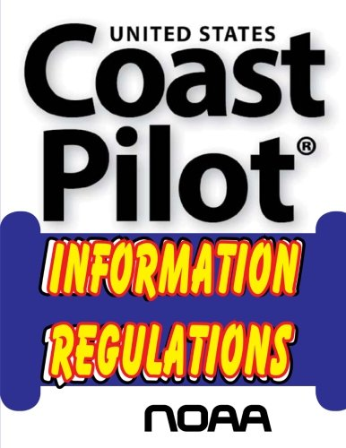 9781500415174: Coast Pilot Information Regulations (Volume 11)