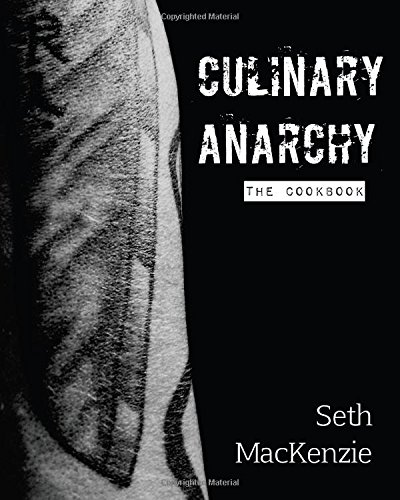 9781500416966: Culinary Anarchy: The Cookbook!!