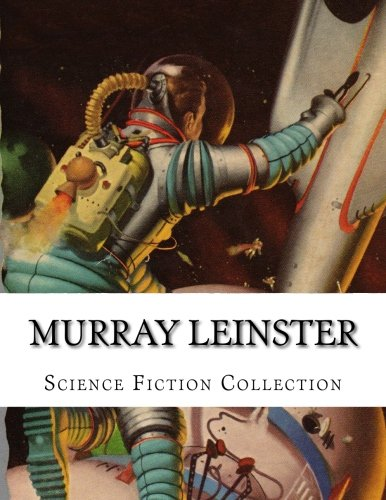 9781500417659: Murray Leinster, Science Fiction Collection