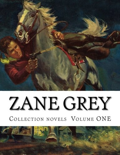 9781500419943: Zane Grey, Collection novels Volume ONE