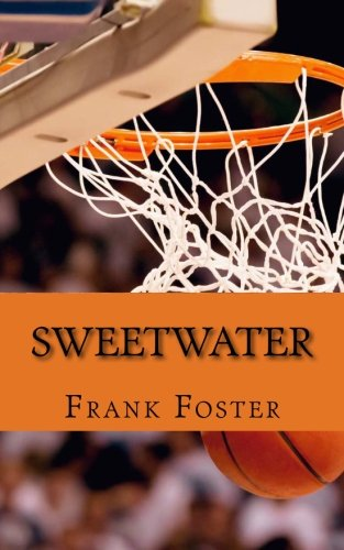 """9781500420864: Sweetwater: A Biography of Nathaniel """"Sweetwater"""" Clifton"""
