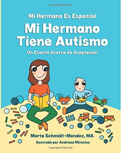 9781500421731: MI Hermano Es Especial Mi Hermano Tiene Autismo: Un Cuento Acerca de Aceptacion (Necesidades Especiales) (Volume 1) (Spanish Edition)