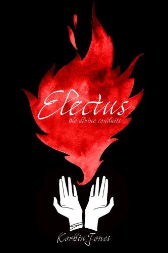 9781500422035: Electus (The Divine Conduits) (Volume 1)