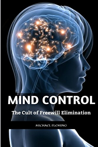 9781500422042: Mind Control: The Cult of Freewill Elimination