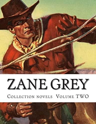 9781500422271: Zane Grey, Collection novels Volume TWO
