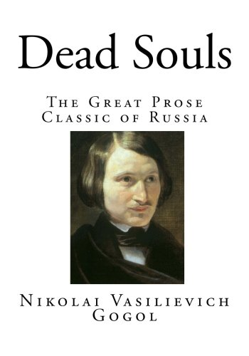 9781500422400: Dead Souls: The Great Prose Classic of Russia (Classic Russian Literature)