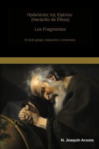 9781500422899: Heraclito de Efeso: El texto griego, traduccion y comentario (Spanish Edition)