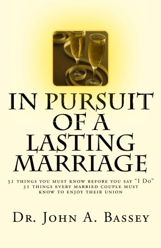 9781500423018: In Pursuit of A Lasting Marriage: A marriage that will not end in divorce - 31 wisdom nuggets for the singles and married folks - Don't say