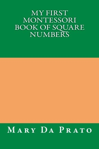 9781500425043: My First Montessori Book of Square Numbers