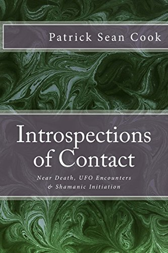 9781500426453: Introspections of Contact: Near Death, UFO Encounters & Shamanic Initiation
