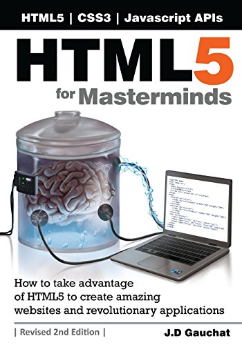 9781500429126: HTML5 for Masterminds, Revised 2nd Edition: How to take advantage of HTML5 to create amazing websites and revolutionary applications