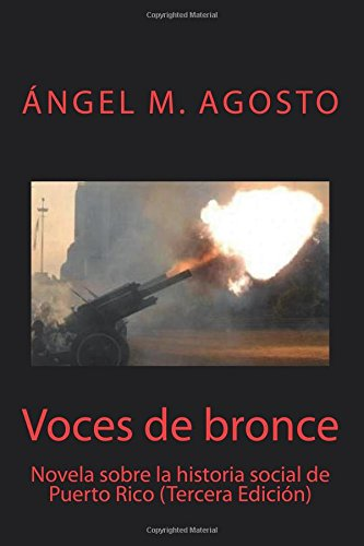 Voces de bronce (Spanish Edition): agosto, ángel m.