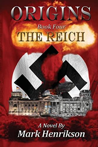 9781500430573: Origins: The Reich (Volume 4)