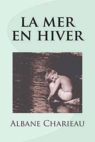 9781500431372: la mer en hiver (French Edition)