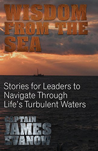 9781500432423: Wisdom From The Sea: Stories for Leaders to Navigate Through Life's Turbulent Waters