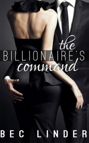 9781500432683: The Billionaire's Command (The Silver Cross Club) (Volume 3)