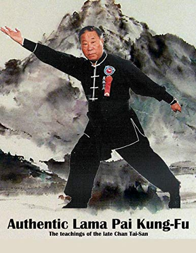 9781500432829: Authentic Lama Pai Kung Fu: The teachings of the late Chan Tai-San