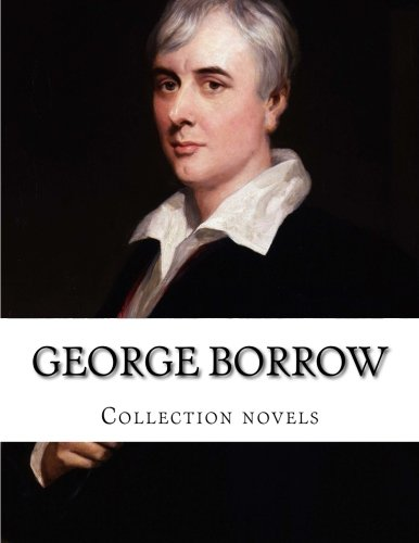 9781500435264: George Borrow, Collection novels