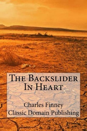9781500436414: The Backslider In Heart
