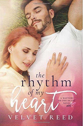 9781500438678: The Rhythm of my Heart (Matters of the Heart) (Volume 1)