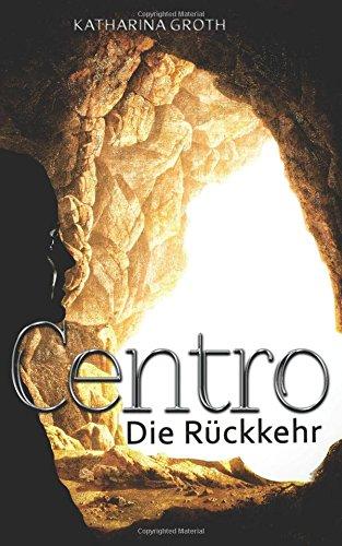 9781500439347: Centro: Die Rückkehr