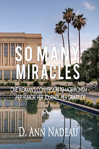 9781500443290: So Many Miracles: One Woman's Conversion to Mormonism: Her humor, Her Journey, Her Gratitude