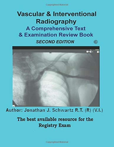 9781500443504: Vascular & Interventional Radiography A Comprehensive Text & Examination Review 2nd Edition