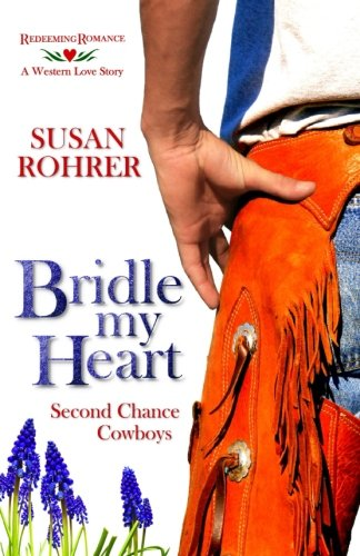 9781500444105: Bridle My Heart - A Western Love Story: Second Chance Cowboys (Redeeming Romance Series) (Volume 4)