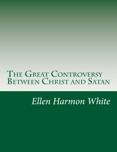 9781500444259: The Great Controversy Between Christ and Satan