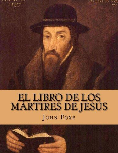9781500445331: El Libro de los Mártires de Jesús