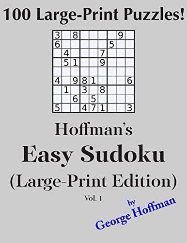 9781500445690: Hoffman's Easy Sudoku (Large Print Edition): 100 Puzzles (Hoffman's Large Print Sudoku) (Volume 1)