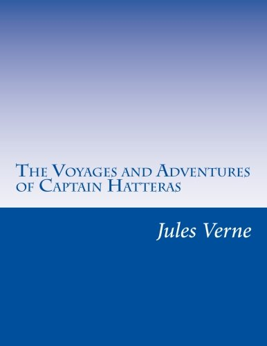 9781500445744: The Voyages and Adventures of Captain Hatteras
