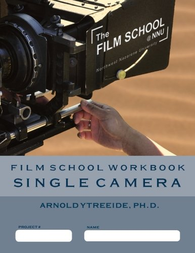 9781500447007: Film School Workbook - Single Camera: A Step-by-Step Guide to Work Flow