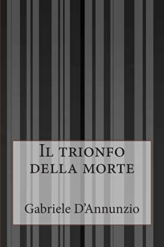 9781500447601: Il trionfo della morte (Italian Edition)