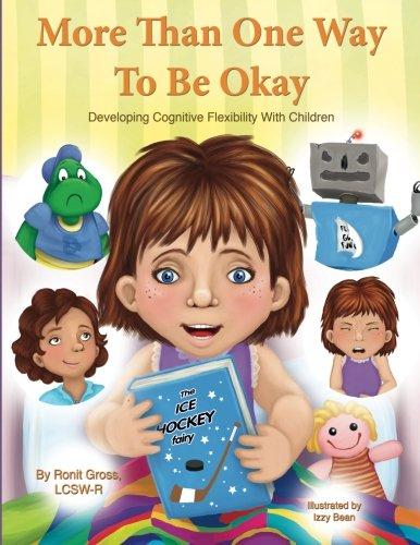 9781500449513: More Than One Way To Be Okay: Developing Cognitive Flexibility With Children