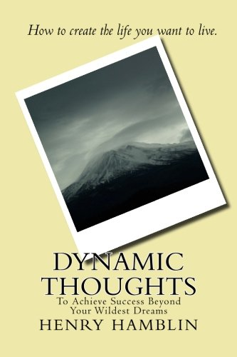 9781500450830: Dynamic Thoughts: To Achieve Success Beyond Your Wildest Dreams