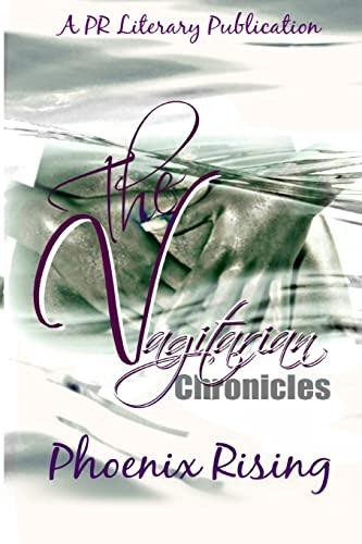 The Vagitarian Chronicles: Erotic Stories of Lesbian: Rising, Phoenix