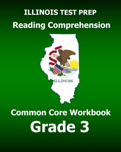 9781500451776: ILLINOIS TEST PREP Reading Comprehension Common Core Workbook Grade 3: Covers the Literature and Informational Text Reading Standards