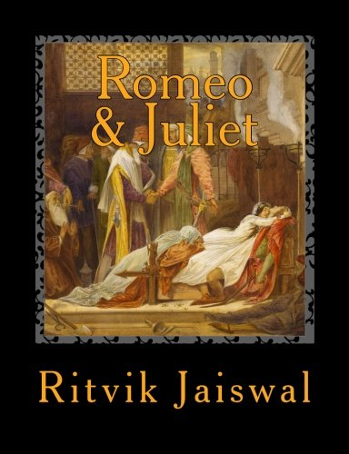 9781500452391: Romeo and Juliet: Eternal Story Of Timeless Love.... Ever Told (True Believers of love) (Volume 1)