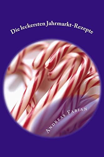 9781500452469: Die leckersten Jahrmarkt-Rezepte: ...für zu Hause! (German Edition)