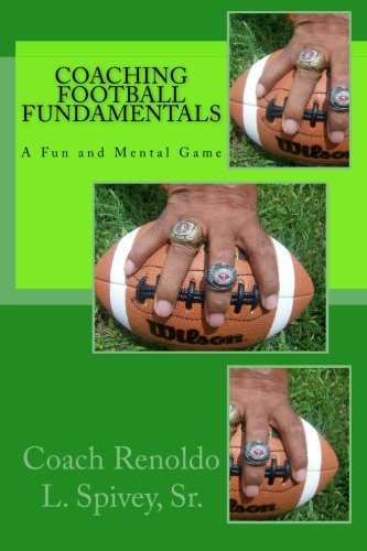 9781500453190: Coaching Football Fundamentals / A Fun and Mental Game