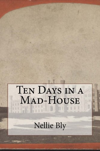 9781500454302: Ten Days in a Mad-House