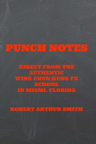 9781500455149: Punch Notes Direct from the Authentic Wing Chun Kung Fu School in Miami, Florida (Volume 1)