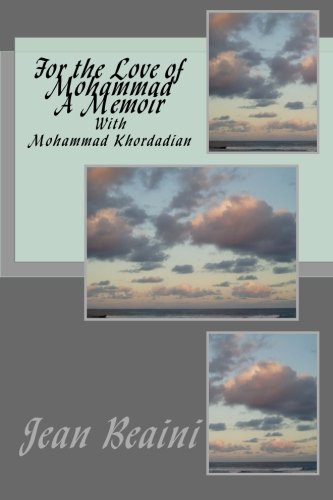 9781500455187: For the Love of Mohammad A Memoir: With Mohammad Khordadian