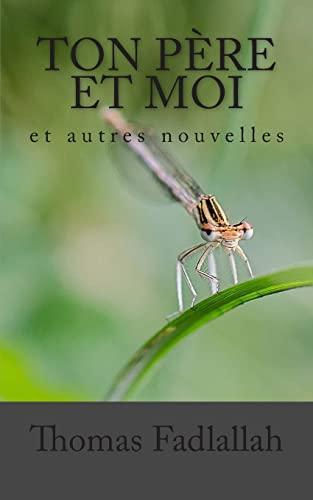 9781500456337: Ton Père et moi: et autres nouvelles (French Edition)